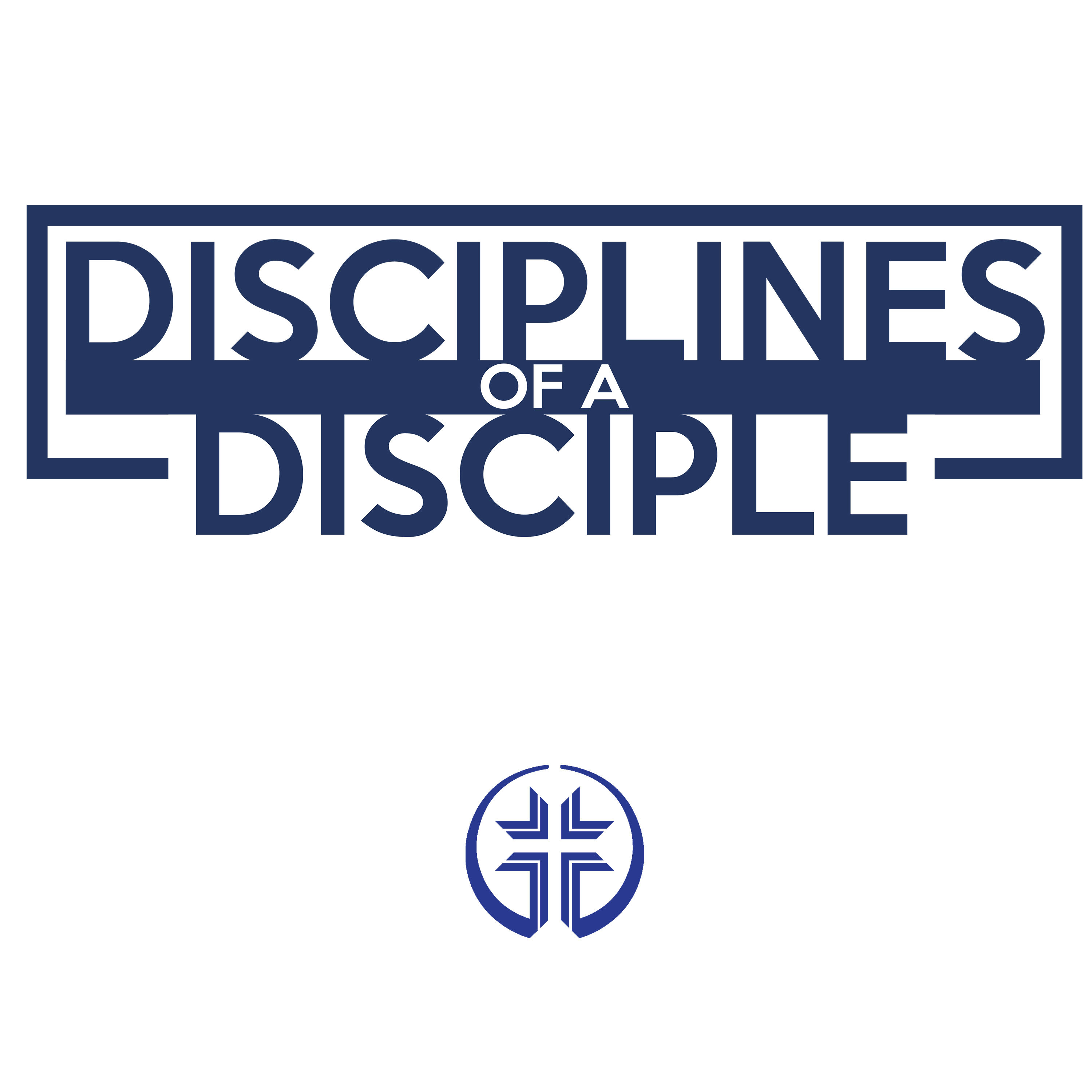 Disciplines of a Disciple
